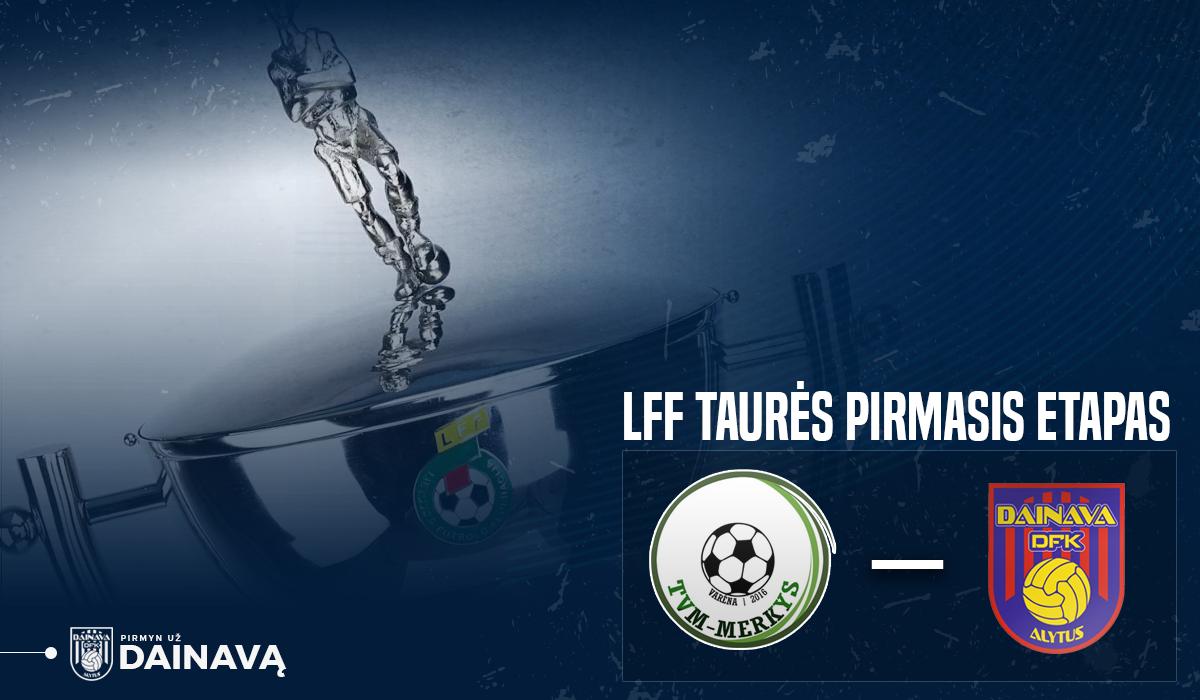 LFF taurės turnyro pirmajame etape – dzūkų derbis